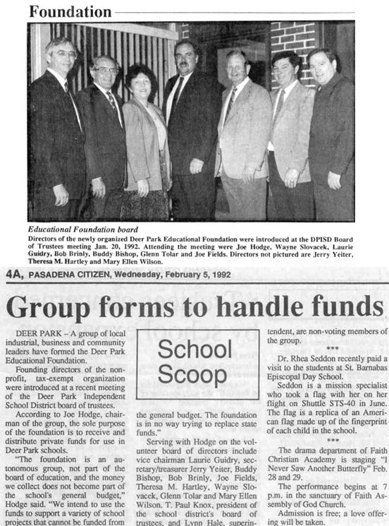 February 5, 1992 a group of local industrial business and community leaders have formed the Deer Park Education Foundation.